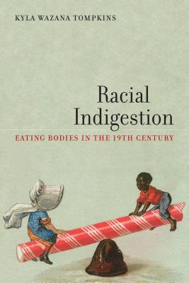 Racial Indigestion By Tompkins, Kyla